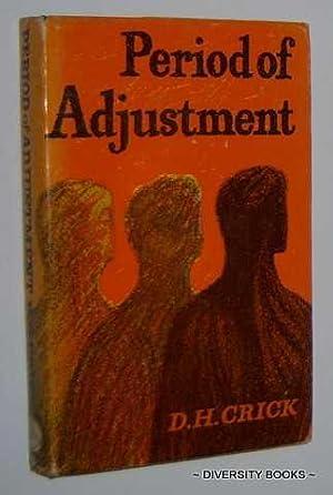 PERIOD OF ADJUSTMENT: Crick, D.H.