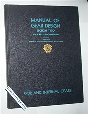 MANUAL OF GEAR DESIGN: Section Two: Buckingham, Earle