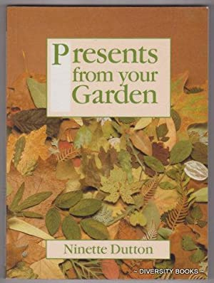 PRESENTS FROM YOUR GARDEN