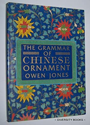 THE GRAMMAR OF CHINESE ORNAMENT Selected from Objects in the South Kensington Museum and Other Co...