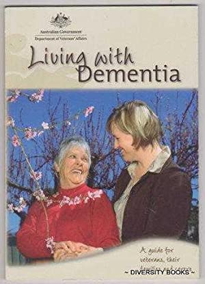 LIVING WITH DEMENTIA : A Guide for Veterans and Their Families