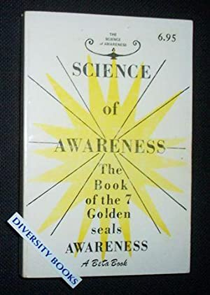 THE SCIENCE OF AWARENESS. The Seven Keys to Awareness