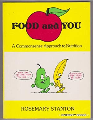 FOOD AND YOU : A Commonsense Approach to Nutrition