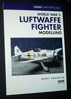 WORLD WAR II LUFTWAFFE FIGHTER MODELLING