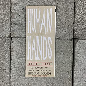 Human Hands 1979-1981. A Booklet of Lyrics to Songs by Human Hands