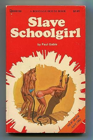 Slave Schoolgirl: Paul Gable
