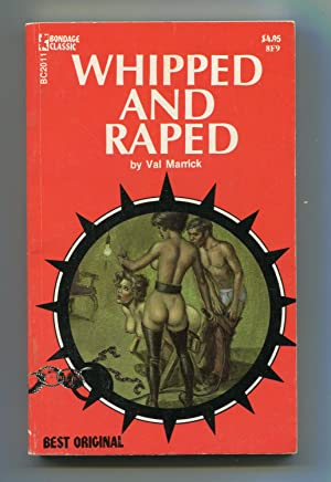 Whipped And Raped: Val Marrick