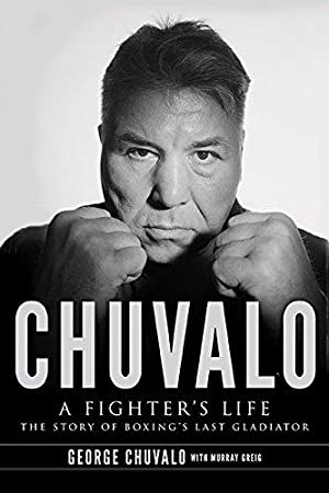 DJB00111 Chuvalo: A Fighter's Life: The Story of Boxing's Last Gladiator