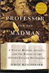 DJB01928 Professor and the Madman: A Tale of Murder, Insanity and the Making of the Oxford Englis...