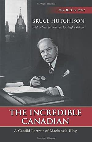 DJB02709 Incredible Canadian: A Candid Portrait of MacKenzie King, The