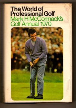 The World of Professional Golf Mark H McCormack's Golf Annual 1970: McCormack Mark