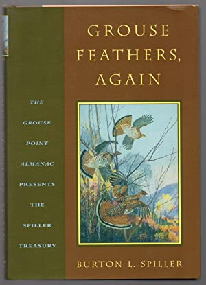 Grouse Feathers, Again The Grouse Point Almanac: Spiller Burton L