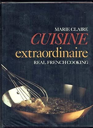 Marie Claire Cuisine Extraordinaire Real French Cooking