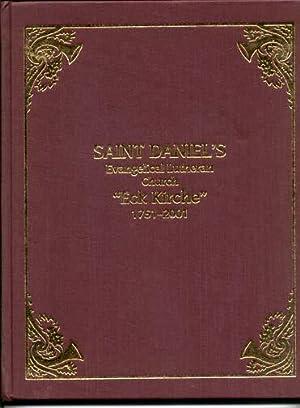 "Saint St. Daniel's Evangelical Lutheran Church ""Eck Kirche"" 1751-2001: St. Daniel's ..."