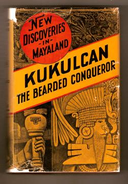 Kukulcan The Bearded Conqueror New Mayan Discoveries: Willard T A