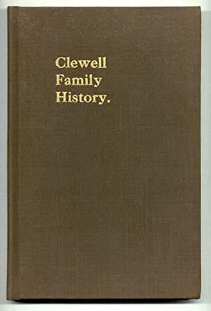 History of the Clewell Family in the: Clewell Lewis B