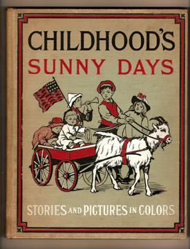 Childhood's Sunny Days or Fun and Frolic for the Little Tots