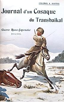 Journal d'un Cosaque du Transbaïkal.: KVITKA (Colonel A.);