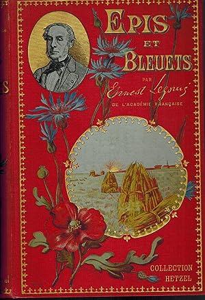 Épis et bleuets, souvenirs biographiques: LEGOUVÉ Ernest