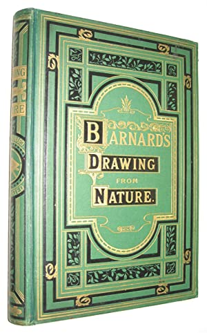 Drawing From Nature. A Series of Progressive: BARNARD, George.