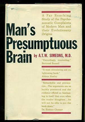 Man's Presumptuous Brain An Evolutionary Interpretation of: SIMEONS, A.T.W.