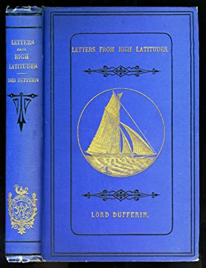 A Yacht Voyage. Letters from High Latitudes: Being Some Account of a Voyage, In 1856 In The Schoo...