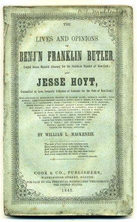 The Lives and Opinions of Benj'n Franklin Butler, U.S. Dis't Attorney for Southern Dis't of N.Y. ...