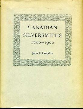 Canadian Silversmiths 1700-1900.