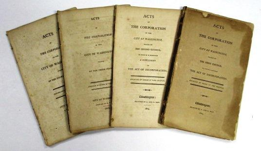 A CONSECUTIVE RUN OF THE ACTS OF THE CORPORATION OF THE CITY OF WASHINGTON, PASSED BY THE FIRST THROUGH THE FOURTH COUNCIL [Washington, D.C.]