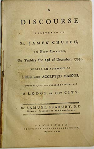 A DISCOURSE DELIVERED IN ST. JAMES' CHURCH, IN NEW-LONDON, ON TUESDAY THE 23D OF DECEMBER,1794; B...