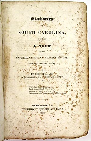 STATISTICS OF SOUTH CAROLINA, INCLUDING A VIEW OF ITS NATURAL, CIVIL, AND MILITARY HISTORY, GENER...