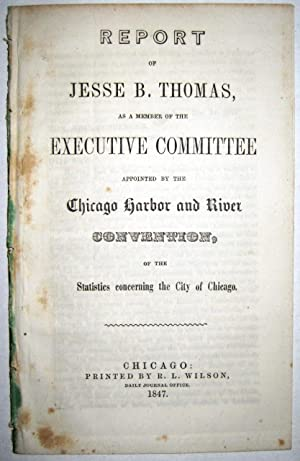 REPORT OF JESSE B. THOMAS, AS A MEMBER OF THE EXECUTIVE COMMITTEE APPOINTED BY THE CHICAGO HARBOR...