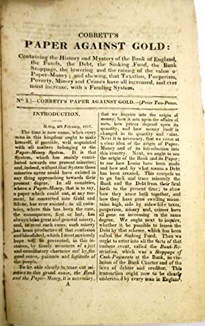 COBBETT'S PAPER AGAINST GOLD: CONTAINING THE HISTORY AND MYSTERY OF THE BANK OF ENGLAND, THE FUND...