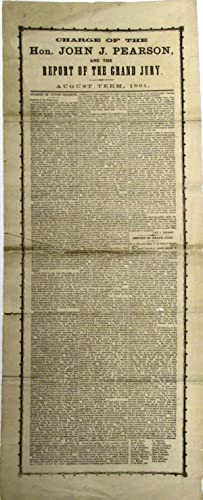 CHARGE OF THE HON. JOHN J. PEARSON, AND THE REPORT OF THE GRAND JURY. AUGUST TERM, 1861
