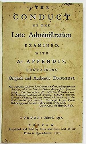 THE CONDUCT OF THE LATE ADMINISTRATION EXAMINED. WITH AN APPENDIX, CONTAINING ORIGINAL AND AUTHEN...