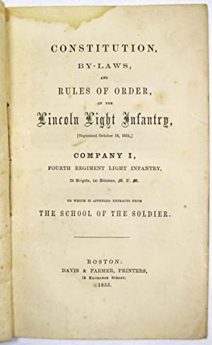 CONSTITUTION, BY-LAWS, AND RULES OF ORDER OF THE LINCOLN LIGHT INFANTRY, (ORGANIZED OCTOBER 19, 1...