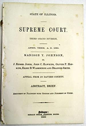 STATE OF ILLINOIS. SUPREME COURT. THIRD GRAND DIVISION, APRIL TERM, A.D. 1866. MADISON Y. JOHNSON, ...