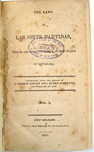 THE LAWS OF LAS SIETE PARTIDAS, WHICH ARE STILL IN FORCE IN THE STATE OF LOUISIANA.