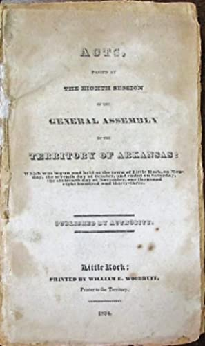 THIRTEEN VOLUMES OF LAWS FROM THE FRONTIER TERRITORY AND STATE OF ARKANSAS, 1833 - 1861