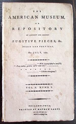 THE AMERICAN MUSEUM, OR REPOSITORY OF ANCIENT AND MODERN FUGITIVE PIECES, &C. PROSE AND POETICAL....