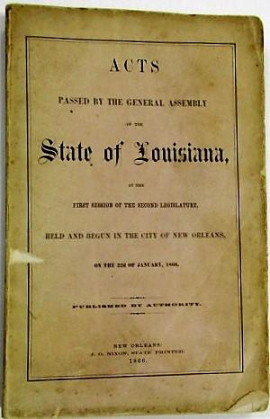 ACTS PASSED BY THE GENERAL ASSEMBLY OF THE STATE OF LOUISIANA AT THE FIRST SESSION OF THE SECOND ...