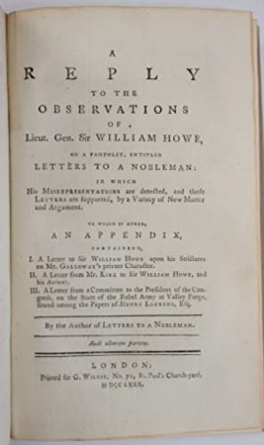 A REPLY TO THE OBSERVATIONS OF LIEUT. GEN. SIR WILLIAM HOWE, ON A PAMPHLET, ENTITLED LETTERS TO A ...