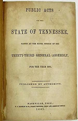 PUBLIC ACTS OF THE STATE OF TENNESSEE, PASSED AT THE EXTRA SESSION 0F THE THIRTY-THIRD GENERAL AS...