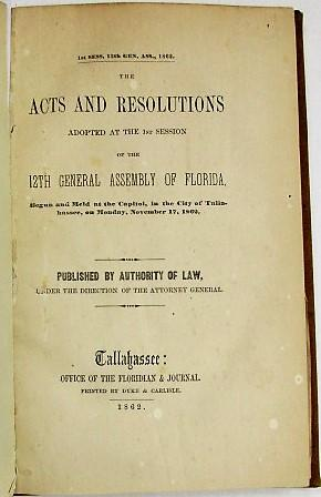 THE ACTS AND RESOLUTIONS ADOPTED AT THE 1ST SESSION OF THE 12TH GENERAL ASSSEMBLY OF FLORIDA, BEG...