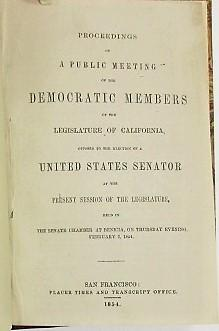 PROCEEDINGS OF A PUBLIC MEETING OF THE DEMOCRATIC MEMBERS OF THE LEGISLATURE OF CALIFORNIA, OPPOS...