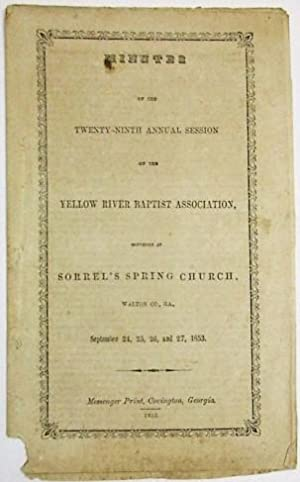 MINUTES OF THE TWENTY-NINTH ANNUAL SESSION OF THE YELLOW RIVER BAPTIST ASSOCIATION. CONVENED AT S...