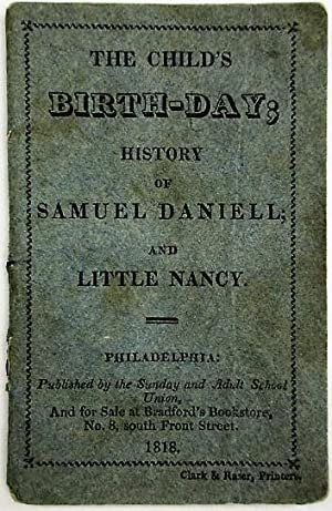 THE CHILD'S BIRTH-DAY; HISTORY OF SAMUEL DANIELL; AND LITTLE NANCY