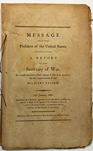 MESSAGE FROM THE PRESIDENT OF THE UNITED STATES, TRANSMITTING A REPORT OF THE SECRETARY OF WAR, O...