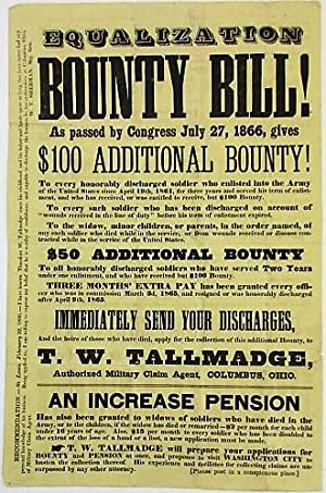 EQUALIZATION BOUNTY BILL! AS PASSED BY CONGRESS JULY 27, 1866, GIVES $100 ADDITIONAL BOUNTY! TO E...