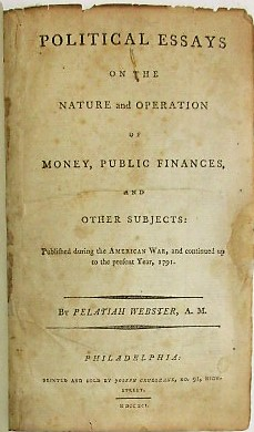 POLITICAL ESSAYS ON THE NATURE AND OPERATION OF MONEY, PUBLIC FINANCES, AND OTHER SUBJECTS: PUBLI...